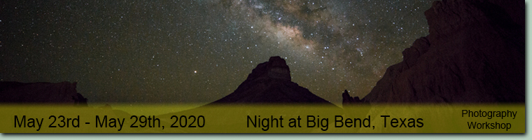 Big Bend, Texas Milky Way Photography Workshops.